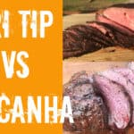 Tri Tip vs Picanha