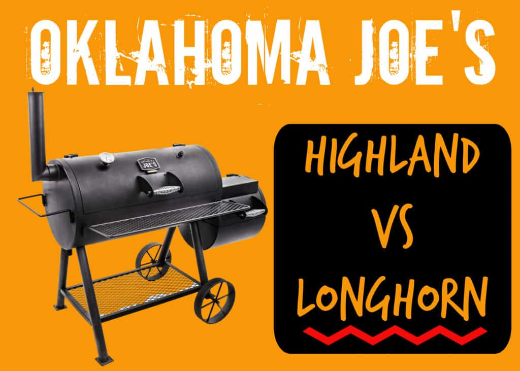 Oklahoma Joes Highland and Longhorn