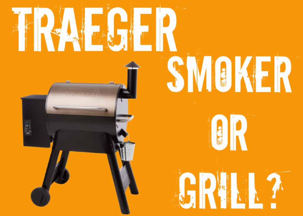 Is a Traeger A Smoker or Grill